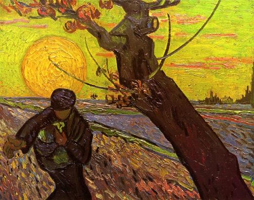 "--Vincent Van Gogh, ""The Sower"""